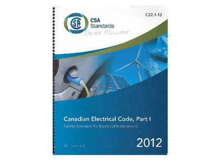 Conductors, Cables, and Raceways Appendix A – Safety standards for electrical equipment, Canadian Electrical Code, Part II.
