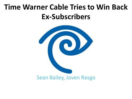 Time Warner Cable Tries to Win Back Ex-Subscribers Sean Bailey, Joven Rasgo.