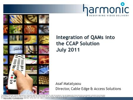 Integration of QAMs into the CCAP Solution July 2011