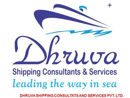 DHRUVA SHIPPING CONSULTATS AND SERVICES PVT. LTD.