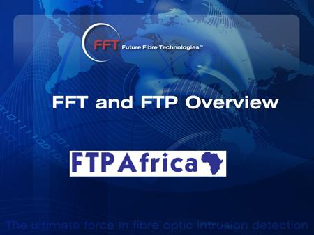 FFT and FTP Overview.