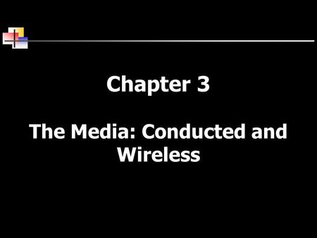 Chapter 3 The Media: Conducted and Wireless. 2 Media The world of computer networks and data communications would not exist if there were no medium by.
