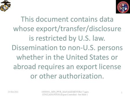 This document contains data whose export/transfer/disclosure is restricted by U.S. law. Dissemination to non-U.S. persons whether in the United States.