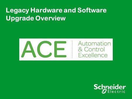 Legacy Hardware and Software Upgrade Overview