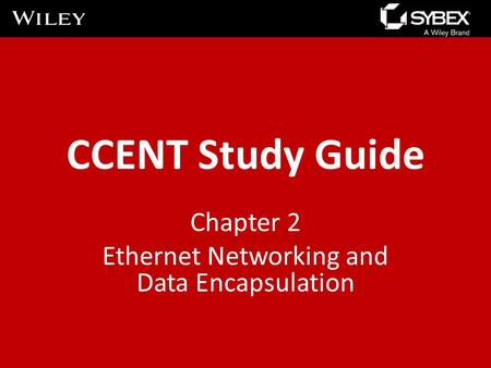 Chapter 2 Ethernet Networking and Data Encapsulation