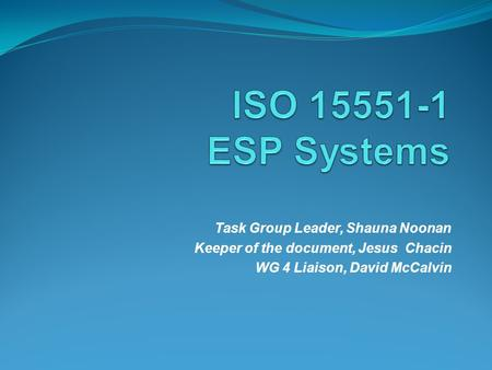 ISO ESP Systems Task Group Leader, Shauna Noonan