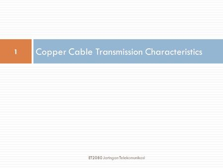 Copper Cable Transmission Characteristics