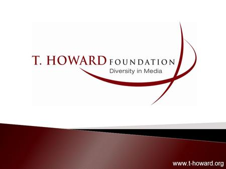 Www.t-howard.org. Started in 1994 Founded by Scott Weiss, President and CEO of Speakeasy Inc. Named after Taylor Howard a Stanford University professor.