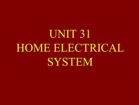 UNIT 31 HOME ELECTRICAL SYSTEM. NEC NATIONAL ELECTRICAL CODE The National electrical code is a publication sponsored by the National Fire Protection Association.