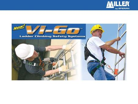 New Vi-Go Ladder Climbing Safety Systems provide the ultimate in safety with continuous fall protection when climbing fixed ladders. Systems are available.