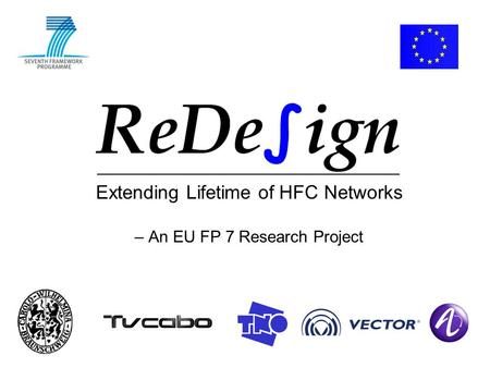 Extending Lifetime of HFC Networks – An EU FP 7 Research Project.