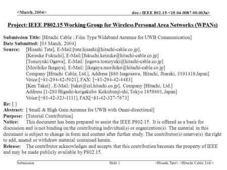 Doc.: IEEE 802.15- Submission, Slide 1 Project: IEEE P802.15 Working Group for Wireless Personal Area Networks (WPANs) Submission Title: [Hitachi Cable.