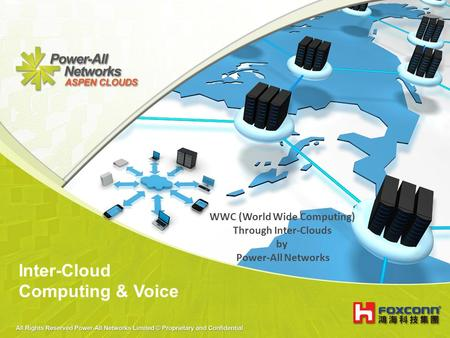 Inter-Cloud Computing & Voice WWC (World Wide Computing) Through Inter-Clouds by Power-All Networks.