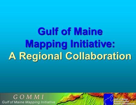 Gulf of Maine Mapping Initiative: A Regional Collaboration.
