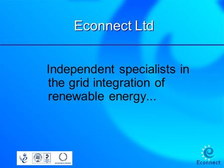 Econnect Ltd Independent specialists in the grid integration of renewable energy...