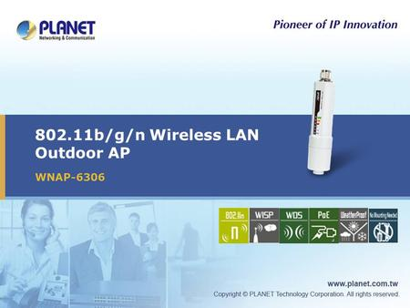 802.11b/g/n Wireless LAN Outdoor AP WNAP-6306 Icon5Icon4Icon3Icon2.