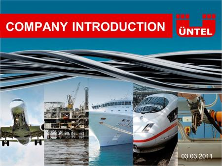 COMPANY INTRODUCTION 03.03.2011. Brief History of ÜNTEL Established in 1973 Partnership of Ünlü and Günan families since then 38 years of experience with.