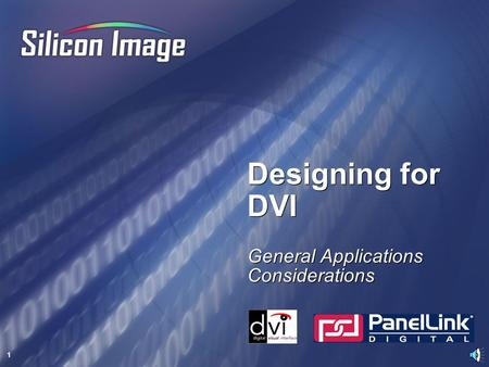 1 Designing for DVI General Applications Considerations.
