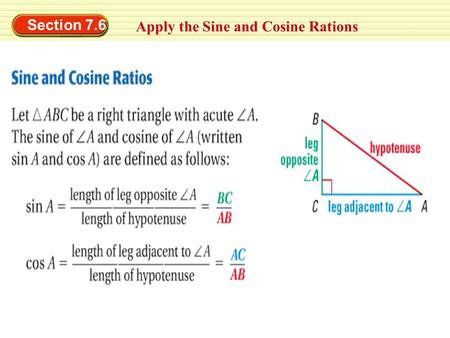 Section 7.6 Apply the Sine and Cosine Rations.