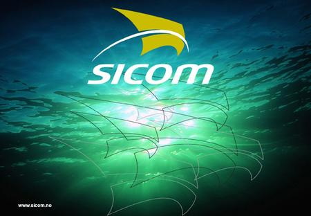 © SICOM AS - Printed 28.02.2005 0 www.sicom.no. © SICOM AS - Printed 28.02.2005 1 Key to reducing interface costs Increases the operators ability to implement.
