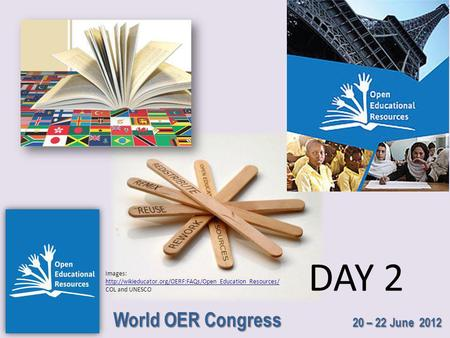 World OER Congress 20 – 22 June 2012 DAY 2 Images: