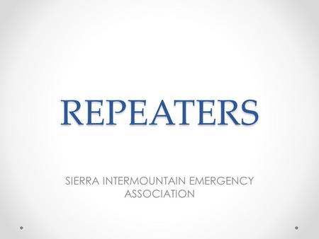 REPEATERS SIERRA INTERMOUNTAIN EMERGENCY ASSOCIATION.