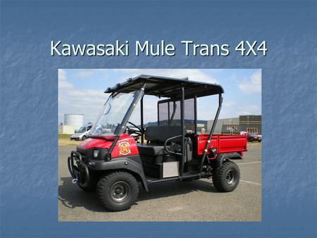 Kawasaki Mule Trans 4X4. Kawasaki Mule Trans 4X4 Trans = Transform from a 2 passenger configuration to a 4 passenger configuration.