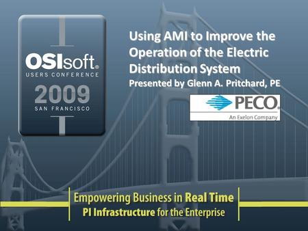 Using AMI to Improve the Operation of the Electric Distribution System Presented by Glenn A. Pritchard, PE.