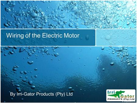 Wiring of the Electric Motor By Irri-Gator Products (Pty) Ltd.
