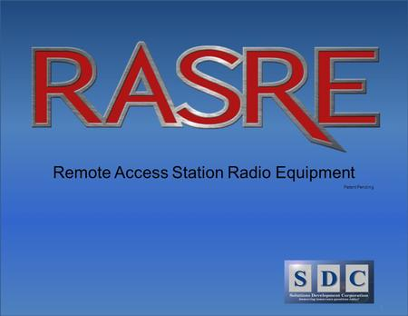 1 Remote Access Station Radio Equipment Patent Pending.