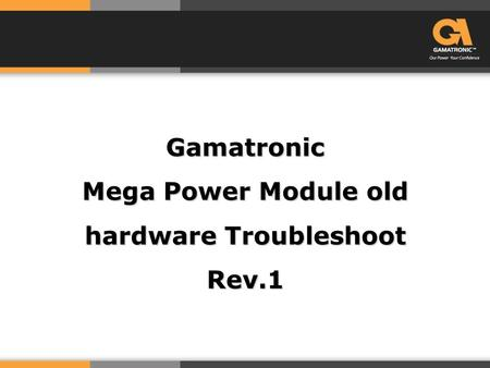 Gamatronic Mega Power Module old hardware Troubleshoot Rev.1.