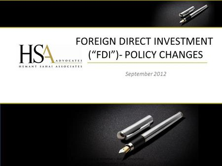 FOREIGN DIRECT INVESTMENT (FDI)- POLICY CHANGES September 2012 1 Preliminary & tentative – Not for circulation For discussions only.