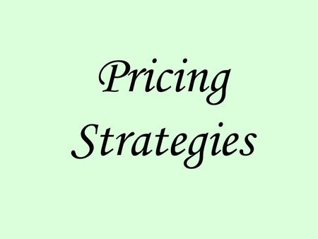 Pricing Strategies. Some pricing strategies that we will explore: 1.Price discrimination – 1 st, 2 nd, & 3 rd degree 2.Two-part Tariff pricing 3.Bundling.