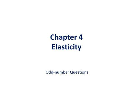 Chapter 4 Elasticity Odd-number Questions.