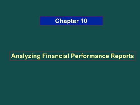 Chapter 10 Analyzing Financial Performance Reports.