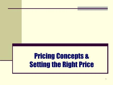 1 Pricing Concepts & Setting the Right Price. 2 The Importance of Price to Marketing Managers Revenue Profit The price charged to customers multiplied.