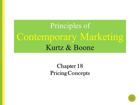 Chapter 18 Pricing Concepts Principles of Contemporary Marketing Kurtz & Boone.