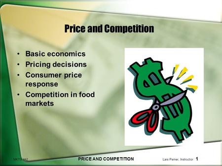 MKTG 442 PRICE AND COMPETITION Lars Perner, Instructor 1 Price and Competition Basic economics Pricing decisions Consumer price response Competition in.