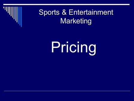 Sports & Entertainment Marketing Pricing. Welcome to: The Price is Right!