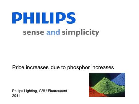 Price increases due to phosphor increases