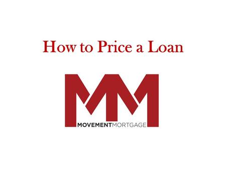 How to Price a Loan. Useful Pricing Information Rate guide pricing assumes 1.000 origination is being collected. If the borrower is not being charged.
