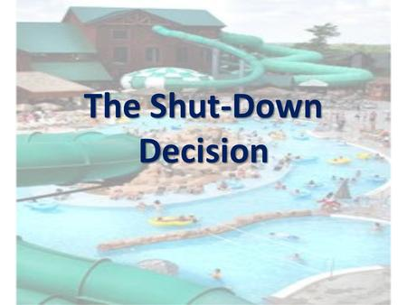 The Shut-Down Decision. The Short-Run Production Decision In the short-run, sometimes the firm should produce even if price falls below minimum ATC In.