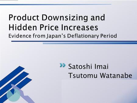 Satoshi Imai Tsutomu Watanabe. Overview of the paper Background Data and Empirical Method Identifying the Generation Product Replacement Responsiveness.