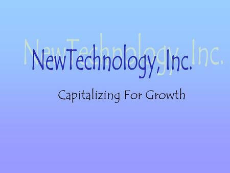 Capitalizing For Growth. Why not structure your new business so that youre capitalized to accept venture capital investment, ready for growth, with options.