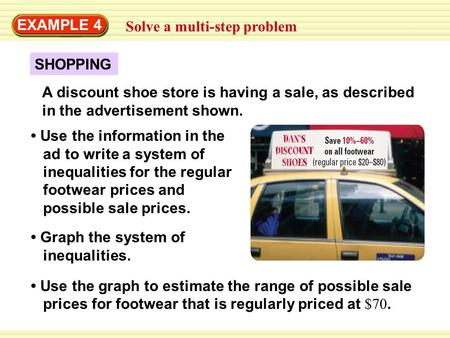 EXAMPLE 4 Solve a multi-step problem SHOPPING A discount shoe store is having a sale, as described in the advertisement shown. Use the information in the.