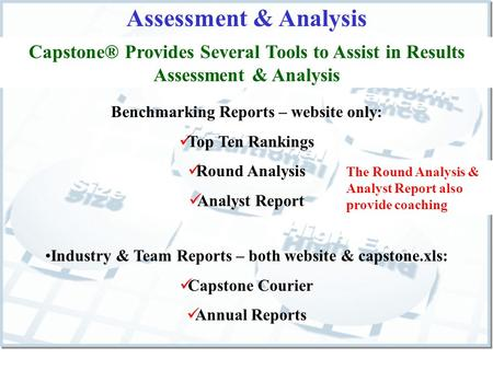Assessment & Analysis Benchmarking Reports – website only: Top Ten Rankings Round Analysis Analyst Report The Round Analysis & Analyst Report also provide.