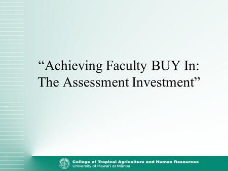 Achieving Faculty BUY In: The Assessment Investment.