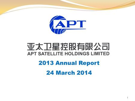 1 2013 Annual Report 24 March 2014. Agenda Financial Highlights Operations Review Business Prospects 2.