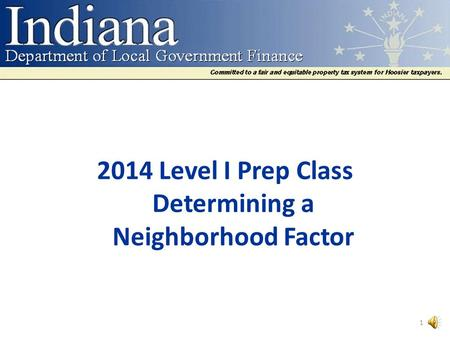 2014 Level I Prep Class Determining a Neighborhood Factor 1.