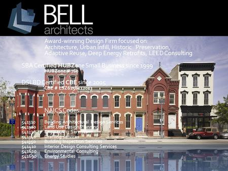 Award-winning Design Firm focused on: Architecture, Urban Infill, Historic Preservation, Adaptive Reuse, Deep Energy Retrofits, LEED Consulting SBA Certified.